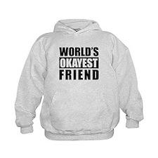 World's Okayest Friend Hoodie
