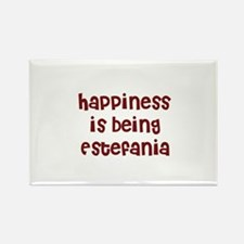 happiness is being Estefania Rectangle Magnet