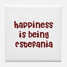 happiness is being Estefania Tile Coaster