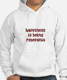 happiness is being Estefania Hoodie Sweatshirt