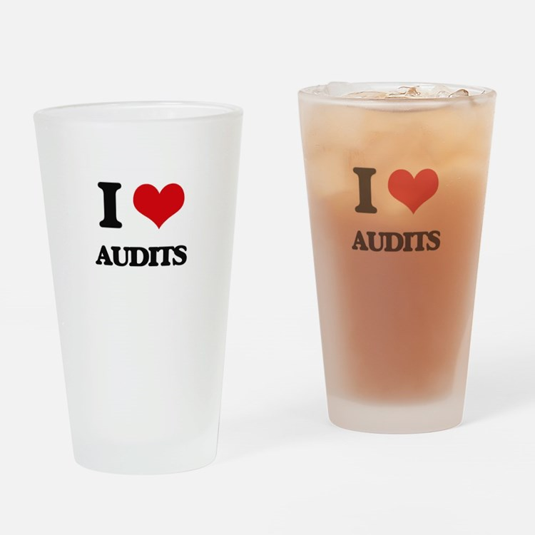 I Love Audits Drinking Glass