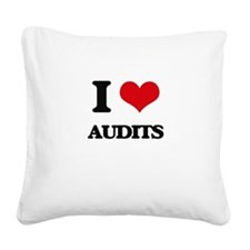 I Love Audits Square Canvas Pillow