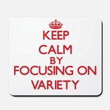 Keep Calm by focusing on Variety Mousepad