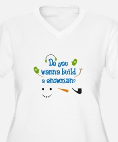 Do you wanna build a snowman? Plus Size T-Shirt