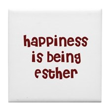 happiness is being Esther Tile Coaster