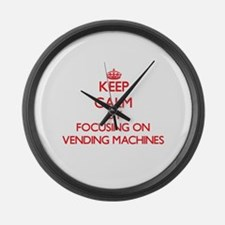 Keep Calm by focusing on Vending Large Wall Clock