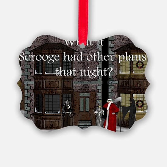 What if Scrooge front Ornament