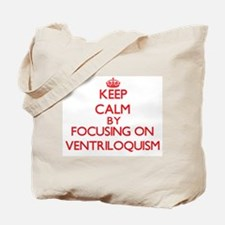 Keep Calm by focusing on Ventriloquism Tote Bag
