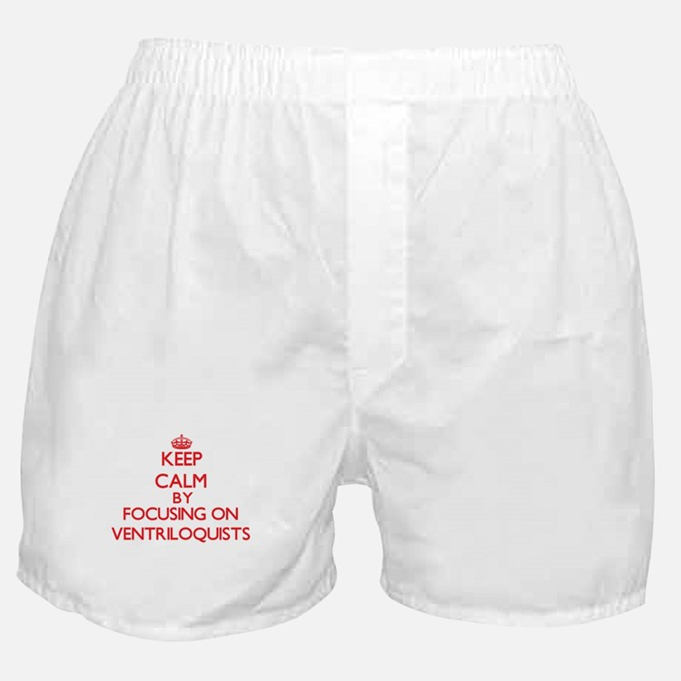 Keep Calm by focusing on Ventriloquis Boxer Shorts