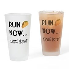 Run Now, Tacos Later Drinking Glass