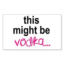This Might Be Vodka Decal