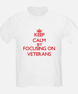 Keep Calm by focusing on Veterans T-Shirt