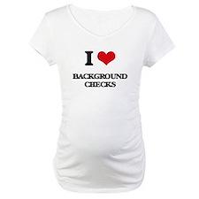 I Love Background Checks Shirt