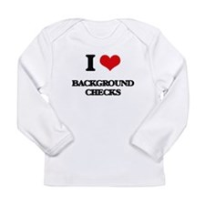 I Love Background Checks Long Sleeve T-Shirt