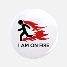 """I Am On Fire 3.5"""" Button"""