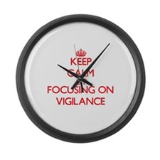 Keep Calm by focusing on Vigilanc Large Wall Clock