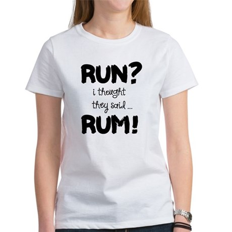 run i thought they said rum t shirt by admin cp9958700