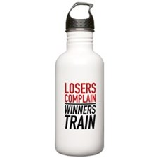 Losers Complain Winners Train Water Bottle