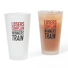 Losers Complain Winners Train Drinking Glass