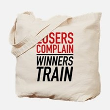 Losers Complain Winners Train Tote Bag