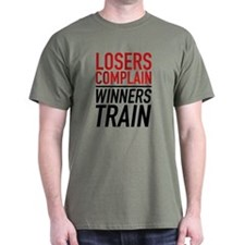 Losers Complain Winners Train T-Shirt