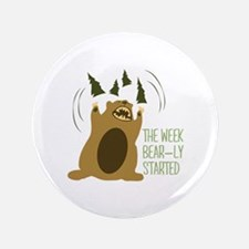 "Bear-ly Started 3.5"" Button"