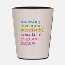 Pageant Mom Shot Glass