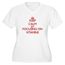 Keep Calm by focusing on Vitamin Plus Size T-Shirt