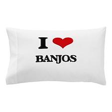 I Love Banjos Pillow Case