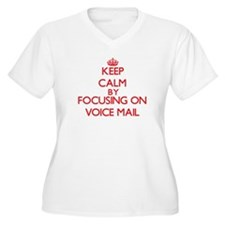 Keep Calm by focusing on Voice M Plus Size T-Shirt