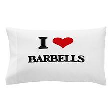 I Love Barbells Pillow Case
