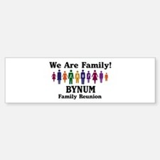 BYNUM reunion (we are family) Bumper Bumper Bumper Sticker