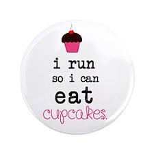 """I run so I can EAT Cupcakes 3.5"""" Button"""