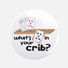 """Whats in Your Crib? 3.5"""" Button"""