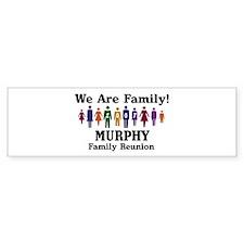 MURPHY reunion (we are family Bumper Bumper Sticker