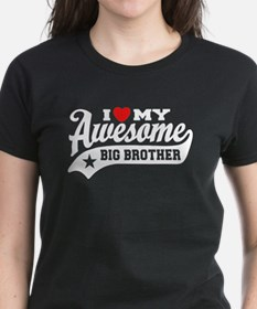 I Love My Awesome Big brother Tee