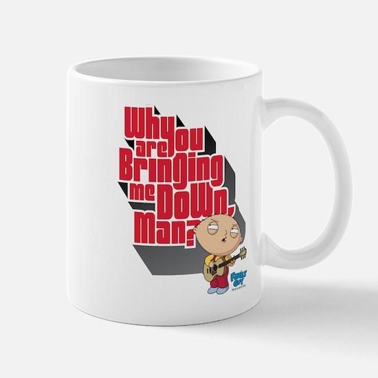 Family Guy Bringing me Down Mug