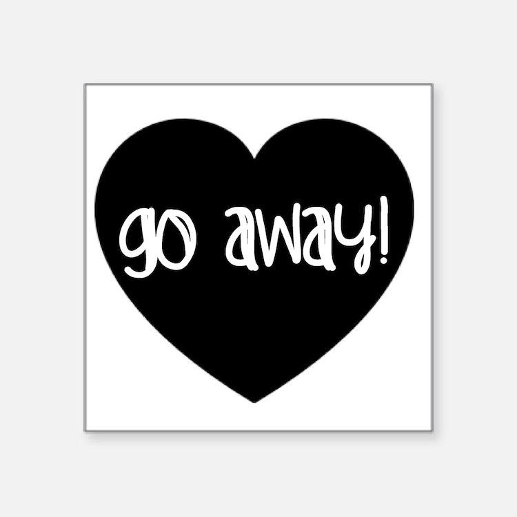 Go Away! Sticker