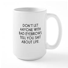 Don't Let Anyone With... Mug