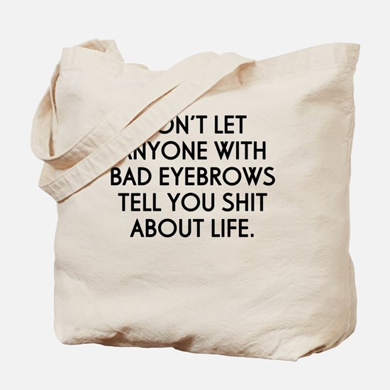Don't Let Anyone With... Tote Bag