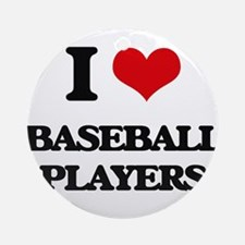 I Love Baseball Players Ornament (Round)