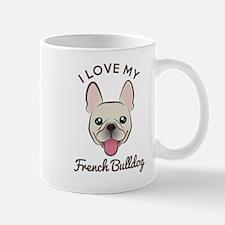 I Love My French Bulldog Mug