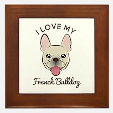 I Love My French Bulldog Framed Tile