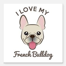 I Love My French Bulldog Square Car Magnet 3""