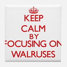 Keep Calm by focusing on Walruses Tile Coaster