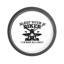 Sleep With A Biker And Ride All Night Wall Clock