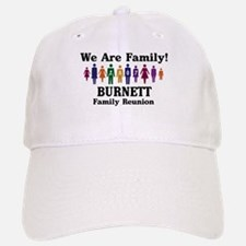 BURNETT reunion (we are famil Baseball Baseball Cap