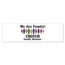 CROUCH reunion (we are family Bumper Bumper Sticker