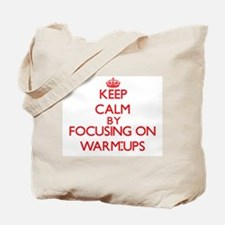 Keep Calm by focusing on Warm-Ups Tote Bag
