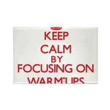Keep Calm by focusing on Warm-Ups Magnets